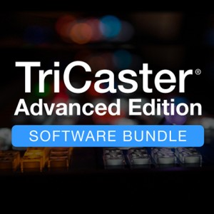 Add this TriCaster Advanced Edition Software Bundle when you purchase TriCaster Advanced Edition and Save $500